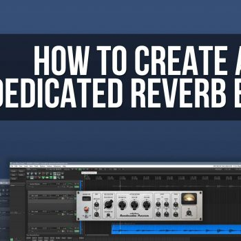 How To Create a Dedicated Reverb Buss in Reaper5